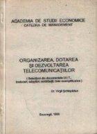Organizarea, dotarea si dezvoltarea telecomunicatiilor (Selectiuni din documentele U.I.T., traduceri, adaptari, contributii, date exemplificative)