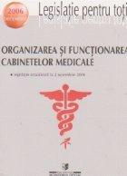 Organizarea si functionarea cabinetelor medicale. Legislatie actualizata la 2 noiembrie 2006