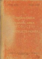 Organizarea planificarea productiei constructii montaj