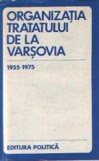 Organizatia Tratatului de la Varsovia. 1955-1975. Documente