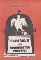 Papagalii sau monumentul prostiei