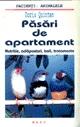 Pasari de apartament - nutritie, adaposturi, boli, tratamente
