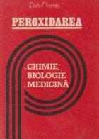 Peroxidarea in chimie, biologie si medicina