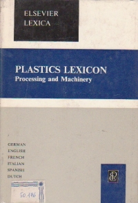 Plastics lexicon processing and machinery in six languages german, english, french, spanish, italian, dutch