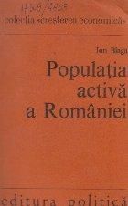 Populatia activa a Romaniei