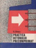Practica betonului precomprimat (traducere din limba franceza)