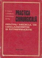 Practica chirurgicala pentru medicul de cricumscriptie si intreprindere
