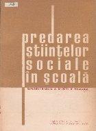 Predarea Stiintelor Sociale in Scoala - Supliment bianual al revistei de pedagogie