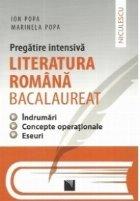 Pregatire intensiva - Literatura romana bacalaureat - Indrumari, concepte operationale, eseuri