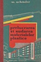 Prelucrarea si sudarea materialelor plastice (traducere din limba germana)