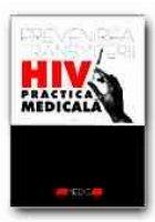 PREVENIREA TRANSMITERII HIV PRACTICA MEDICALA
