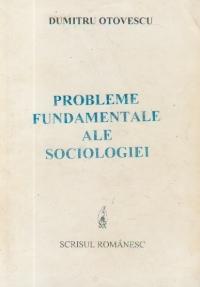 Probleme fundamentale ale sociologiei