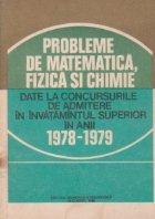 Probleme de matematica, fizica si chimie date la concursurile de admitere in invatamantul superior in anii 1978-1979