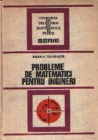Probleme de matematici pentru ingineri, Editia a II-a , revizuita si completata