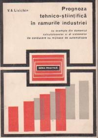 Prognoza tehnico-stiintifica in ramurile industriei