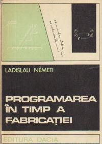 Programarea in timp a fabricatiei