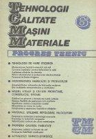 Progres tehnic, TCMM Nr. 6 - Tehnologii de mare eficienta. Modernizarea fabricatieri produselor...