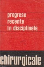 Progrese recente in disciplinele chirurgicale