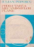 Proiectarea Mecanismelor Plane