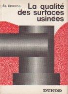 La qualite des surfaces usinees (Calitatea suprafetelor prelucrate / limba franceza)