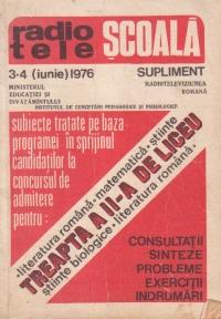 Radiotelescoala Nr. 3-4 (iunie) 1974 - Subiecte tratate pe baza programei in sprijinul candidatilor la concursul de admitere pentru treapta a II-a de liceu