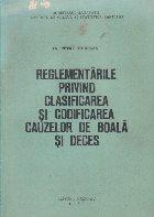 Reglementarile privind clasificarea si codificarea cauzelor de boala si deces (Editie 1983)