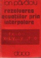 Rezolvarea ecuatiilor prin interpolare