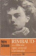 Rimbaud - O calatorie spre centrul cuvintului
