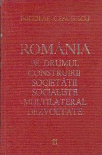 Romania pe drumul construirii societatii socialiste multilateral dezvoltate, Volumul 11 - Rapoarte, cuvintari, articole: Noiembrie 1974 - Septembrie 1975