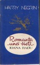 Romanta unei vieti - Ioana Radu