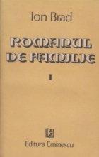 Romanul de familie, Volumul I (Zapada. Soare cu dinti)