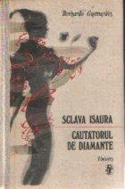 Sclava Isaura. Cautatorul de diamante