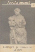Scoala mamei, Nr. 12 - Rahitismul si tuberculoza la copii