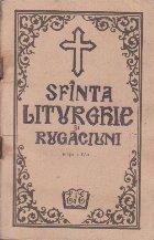 Sfinta Liturghie si Rugaciuni, Editia a IV-a (Texte pentru folosinta credinciosilor)
