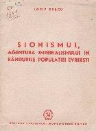 Sionismul, agentura imperialismului in randurile populatiei evreesti