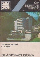 Slanic-Moldova - Mic indreptar turistic