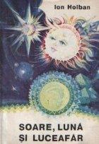 Soare luna luceafar Eseuri astrofizice
