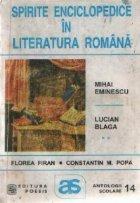 Spirite enciclopedice in literatura romana: Mihai Eminescu. Lucian Blaga (Antologie comentata)