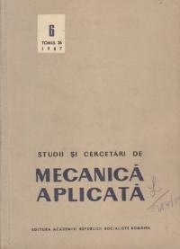 Studii si cercetari de Mecanica Aplicata, Tomul 26, Nr. 6/1967