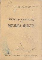 Studii si Cercetari de Mecanica Aplicata, Nr. 1/Ianuarie-Martie 1956