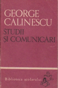 Studii si comunicari - G. Calinescu