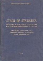 Studii de statistica. Probleme actuale si de perspectiva ale statisticii economice si sociale. Lucrarile celei de-a opta consfatuiri stiintifice de statistica 15-17 decembrie 1977
