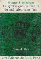 La symbolique du bien et du mal selon saint Jean - Parole de Dieu