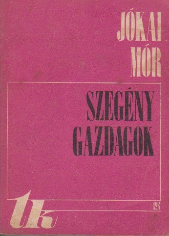 Szegeny Gazdagok (Sarmanii bogati, Volumul I)
