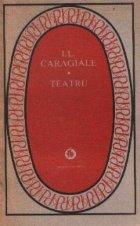 Teatru - I. L. caragiale (Editie 1987)