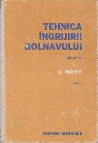 Tehnica ingrijirii bolnavului, Volumul I, Editia a IV-a (1978)