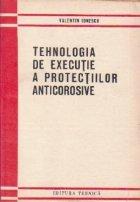 Tehnologia de executie a protectiilor anticorsive
