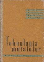 Tehnologia Metalelor, Manual pentru Scolile Tehnice de Maistri
