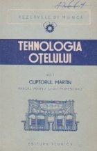 Tehnologia otelului, Volumele I si II. Cuptorul Martin. Cuptorul electric - Manual pentru scoli profesionale