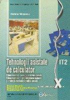 Tehnologii asistate de calculator - Manual pentru clasa a X-a, IT2
